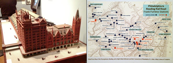 Left: model of Broad Street Station. Right: map of Furness' Philadelphia & Reading Rail Road stations