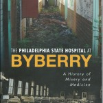 The Philadelphia State Hospital at Byberry | The History Press, 2013