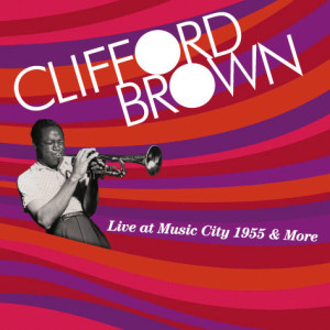 Album cover for Columbia Records release of recording of Clifford Brown's 1955 performance at Music City in Philadelphia