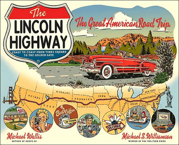 A Ride On The Lincoln Highway, 100 Years Old Today