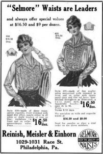 1917 Ad for Selmore Waists, manufactured by Reinish, Meisler, and Einhorn at 1029-31 Race | Source: Dry Goods Economist, Volume 71
